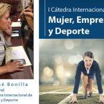 Cátedra Internacional de Mujer, Empresa y Deporte.