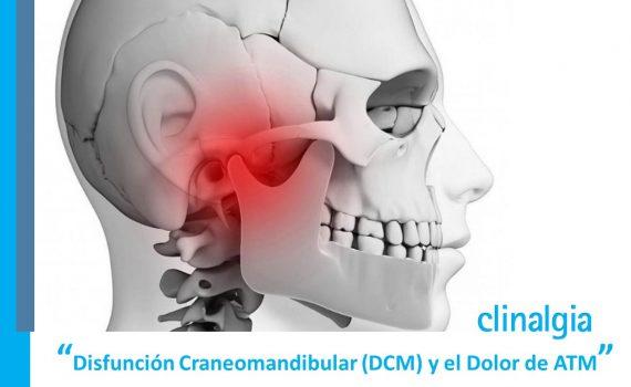 Disfunción Craneomandibular (DCM) y el Dolor de ATM