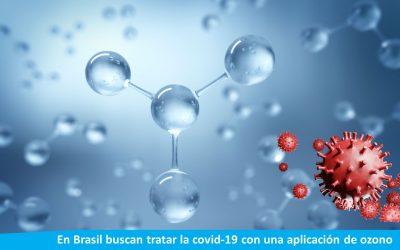 En Brasil buscan tratar la covid-19 con ozono