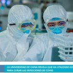 LA UNIVERSIDAD DE CHINA REVELA QUE HA UTILIZADO OZONO PARA CURAR LAS INFECCIONES DE COVID